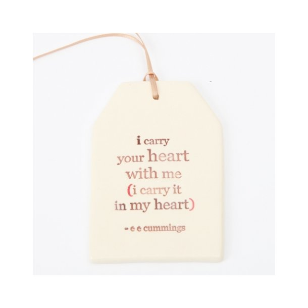 Paper boat press - Quote tag, i carry your heart with me (i carry it in my heart) - e e cummings