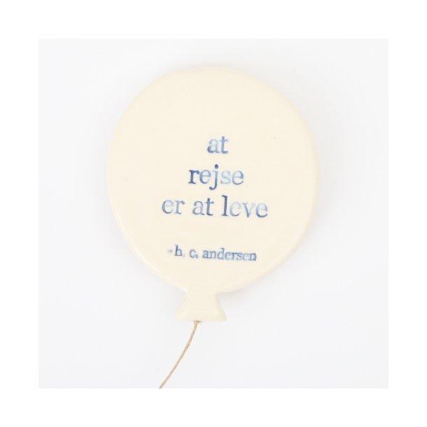 Paper boat press - Keramik håndlavet magnet ballon med hc andersen citat